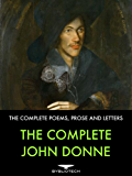 The Complete John Donne: The Complete Poetry Collections, Prose and Letters