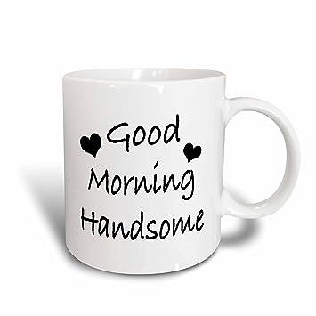 3dRose EvaDane   Funny Quotes   Saying   Good Morning Handsome   15oz Mug  (mug_203258_2