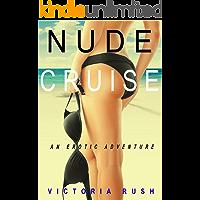 Nude Cruise: An Erotic Adventure (Lesbian / Bisexual Erotica) (Jade's Erotic Adventures Book 4)