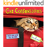 """Cat Confessions: A """"Kitty-Come-Clean Tell-All Book"""""""