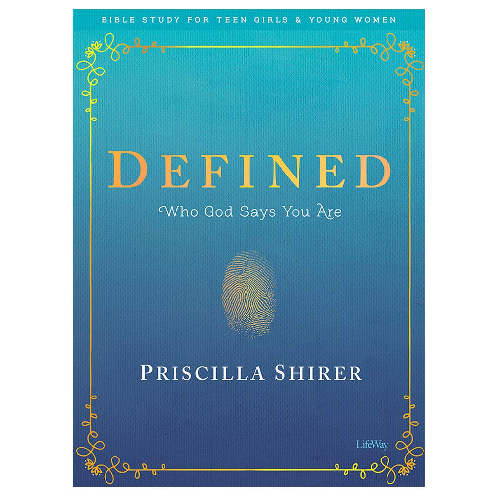 Defined – Teen Girls' Bible Study Book: Who God Says You Are (Bible Study for Teen Girls and Young Women)