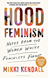 Hood Feminism: Notes from the Women White Feminists Forgot (English Edition)