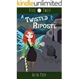 A Twisted Riposte: A California Fae Cozy Mystery (Pixie Twist Mysteries Book 1)