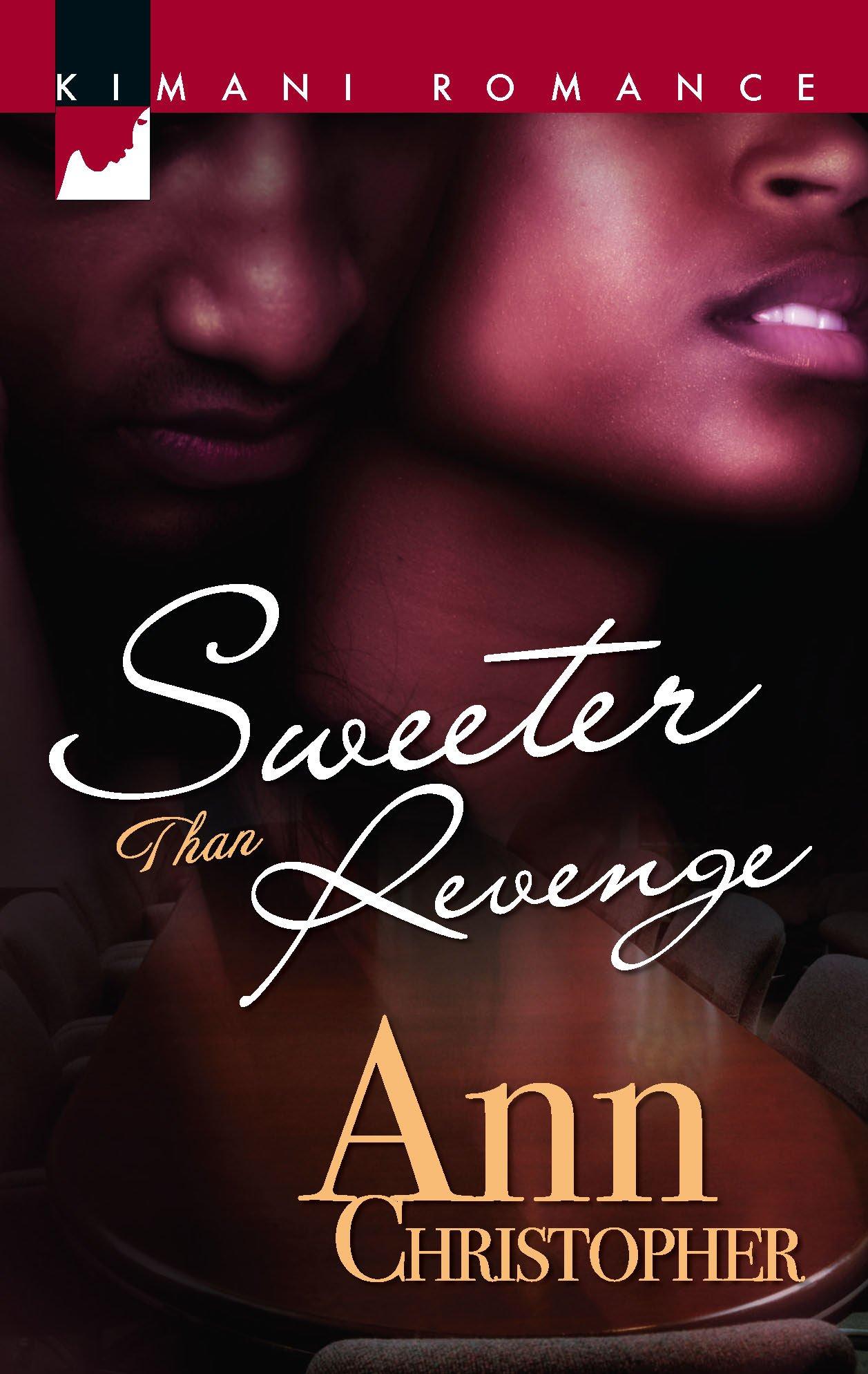 Sweeter Than Revenge (Kimani Romance): Amazon.co.uk: Ann Christopher:  9780373860517: Books