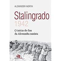 Stalingrado: 1942 - o início do fim da Alemanha nazista