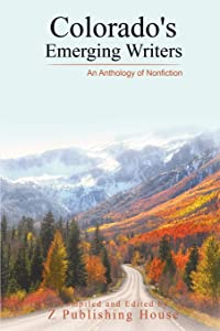 Colorado's Emerging Writers: An Anthology of Nonfiction