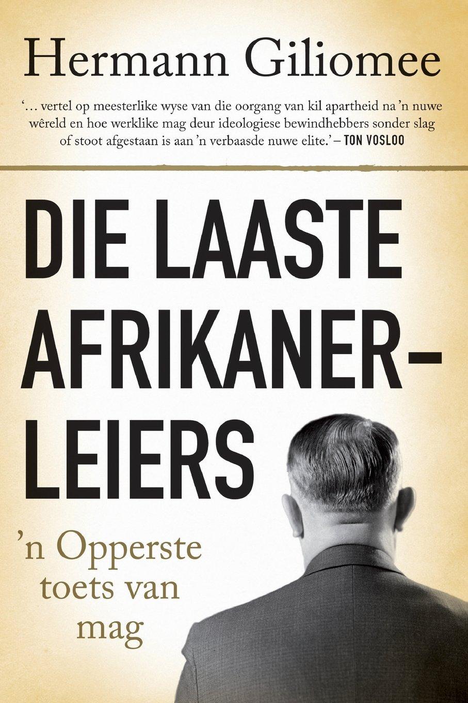 Download Die Laaste Afrikanerleiers: ''n Opperste toets van mag (Afrikaans Edition) PDF