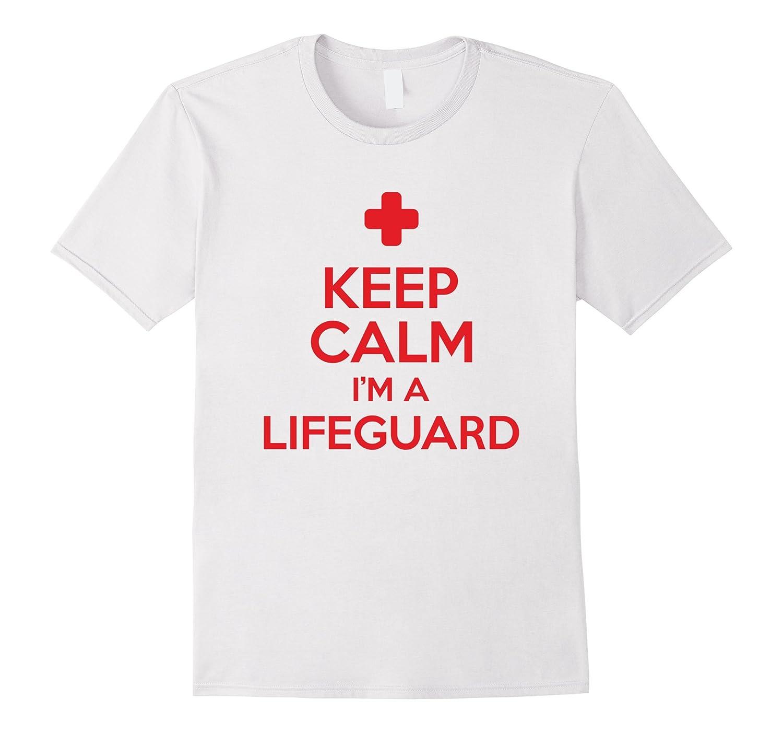 Keep Calm Im A Lifeguard T Shirt