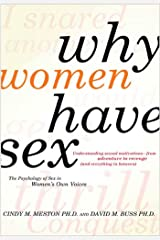 Why Women Have Sex: Understanding Sexual Motivations from Adventure to Revenge (and Everything in Between) Kindle Edition