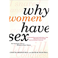 Why Women Have Sex: Understanding Sexual Motivations from Adventure to Revenge (and Everything in Between) (English Edition)