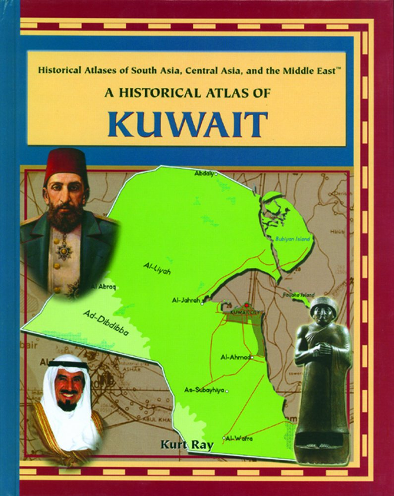 Download A Historical Atlas of Kuwait (Historical Atlases of South Asia, Central Asia, Middle East) pdf epub