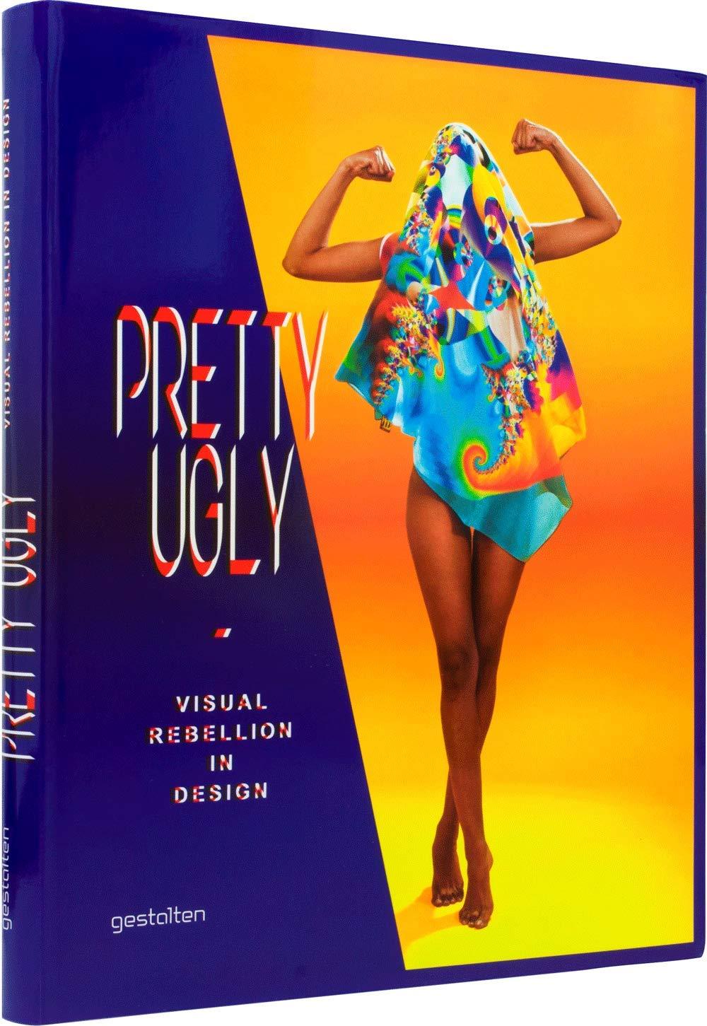 Read Online Pretty Ugly: Visual Rebellion in Design ebook