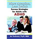 More Attention, Less Deficit: Success Strategies for Adults with ADHD