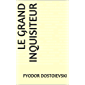 Le Grand Inquisiteur (French Edition)