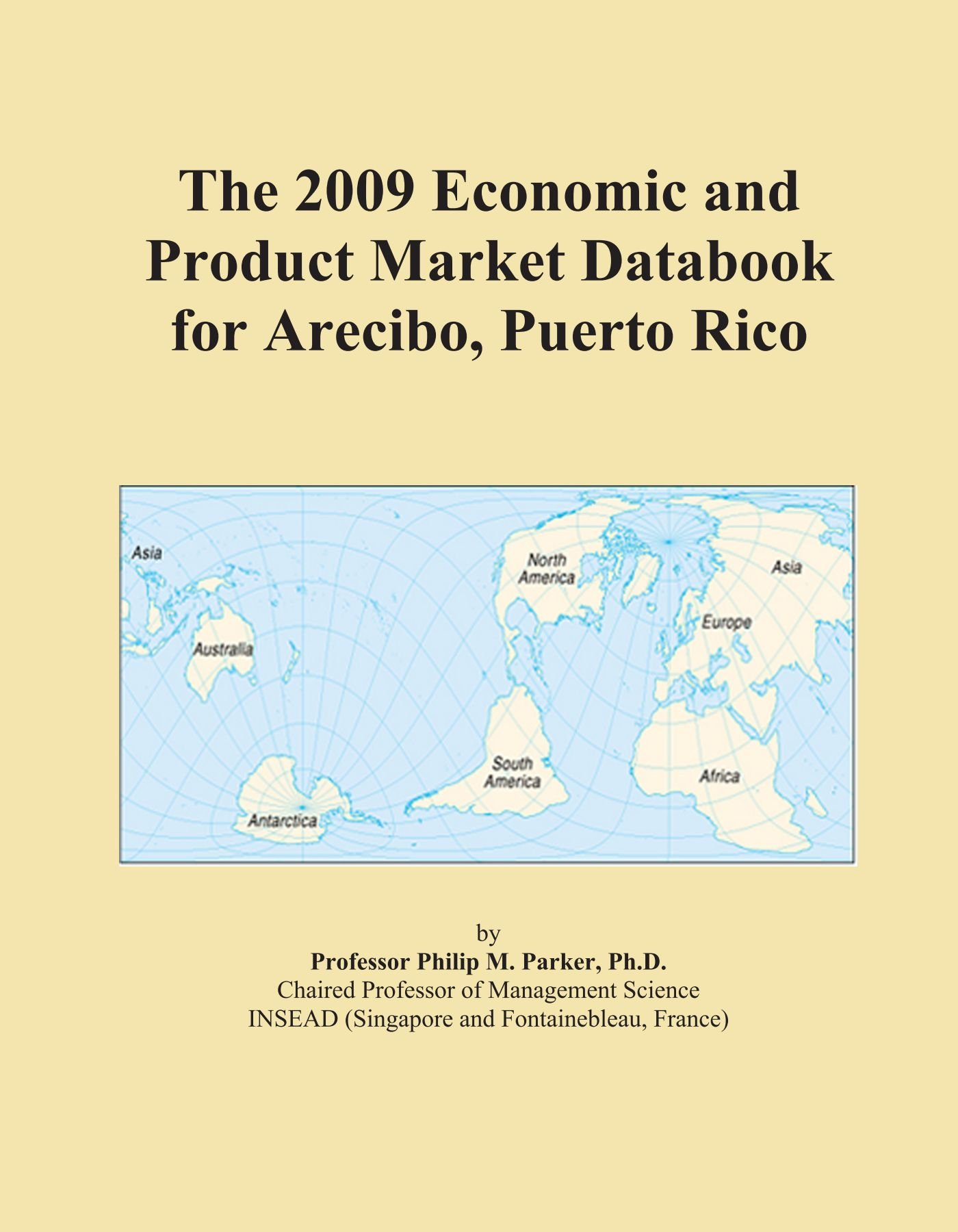 The 2009 Economic and Product Market Databook for Arecibo, Puerto Rico pdf epub