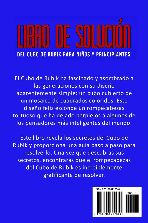Libro de Solución del Cubo de Rubik para Niños y Principiantes: Aprende Cómo Resolver el Cubo de Rubik con Instrucciones Fáciles Paso a Paso e Imágenes ...