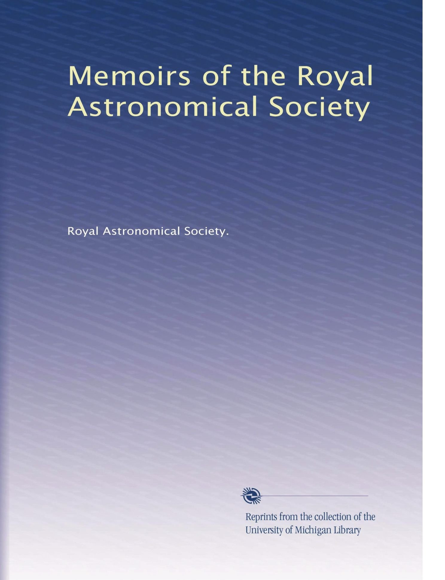 Memoirs of the Royal Astronomical Society (Volume 22) ebook