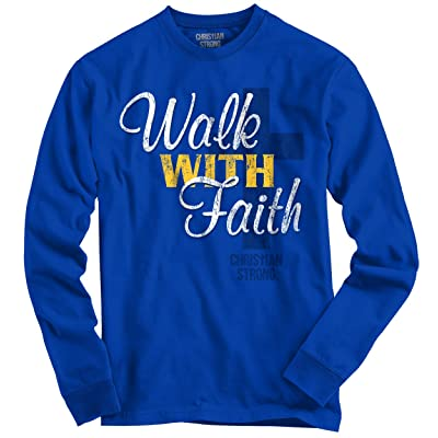 Walk With Faith Religious Gifts Jesus Christ Christian Long Sleeve Tee