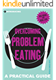 Introducing Overcoming Problem Eating: A Practical Guide (Introducing...)