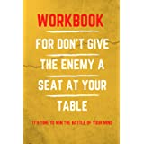WorkBook For Don't Give the Enemy a Seat at Your Table: It's Time to Win the Battle of Your Mind