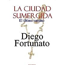 LA CIUDAD SUMERGIDA-El último camino (Spanish Edition) Dec 13, 2018