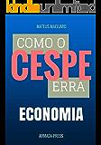 Como o Cespe erra: Economia (Teste-A-Prova Livro 7)