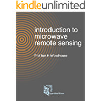 Introduction to Microwave Remote Sensing (English Edition)