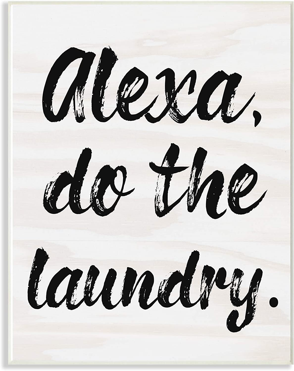 Stupell Industries Alexa Do The Laundry Black and White Brush Typography Wall Plaque, 12x18, Multi-Color