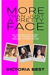More Than Just a Pretty Face Kindle Edition