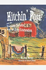 Hitchin' Post and the Tornado Twistin' 4th of July Celebration (2) Paperback