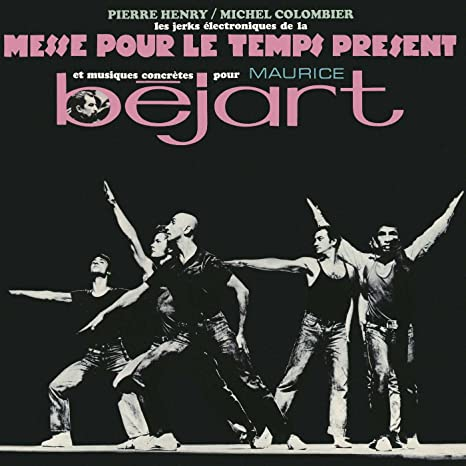 Les Jerks Electroniques De La Messe Pour Le Temps Présent Et Musiques Concrètes De Pierre Henry Pour
