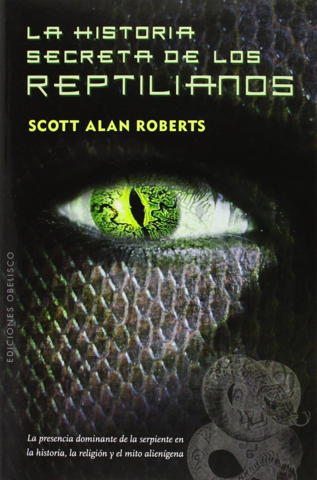 La Historia Secreta De Los Reptilianos (ESTUDIOS Y...