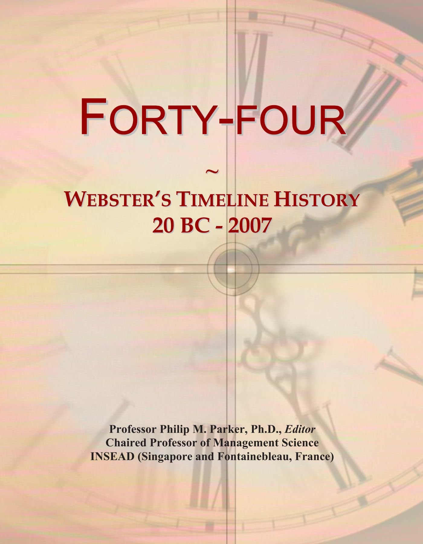 Download Forty-four: Webster's Timeline History, 20 BC - 2007 pdf