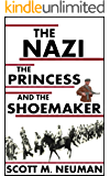The Nazi, the Princess, and the Shoemaker: Second Edition