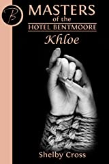"Masters of the Hotel Bentmoore: Khloe (a short BDSM ""shibari/gang-bang"" story) Kindle Edition"