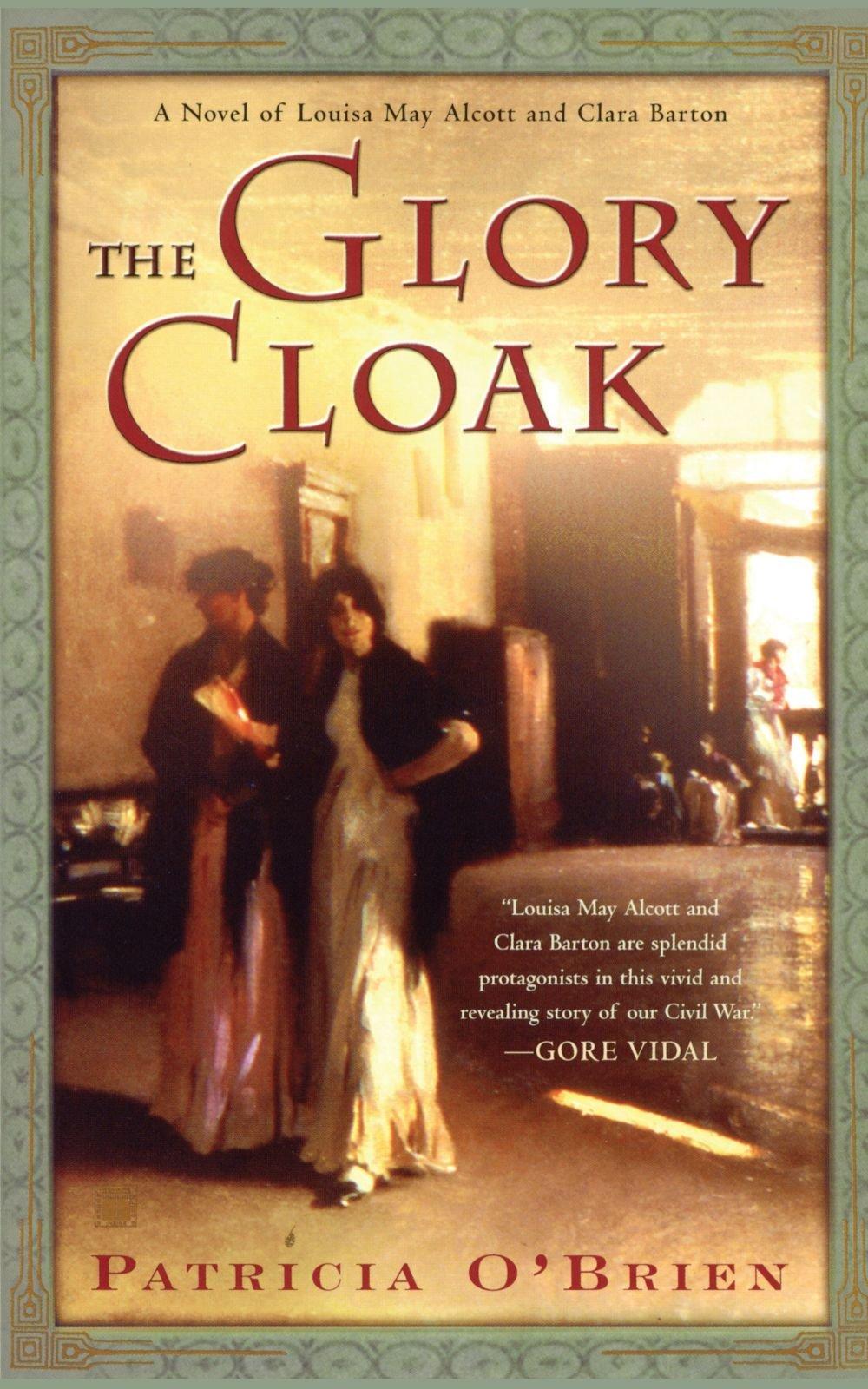 Download The Glory Cloak: A Novel of Louisa May Alcott and Clara Barton PDF
