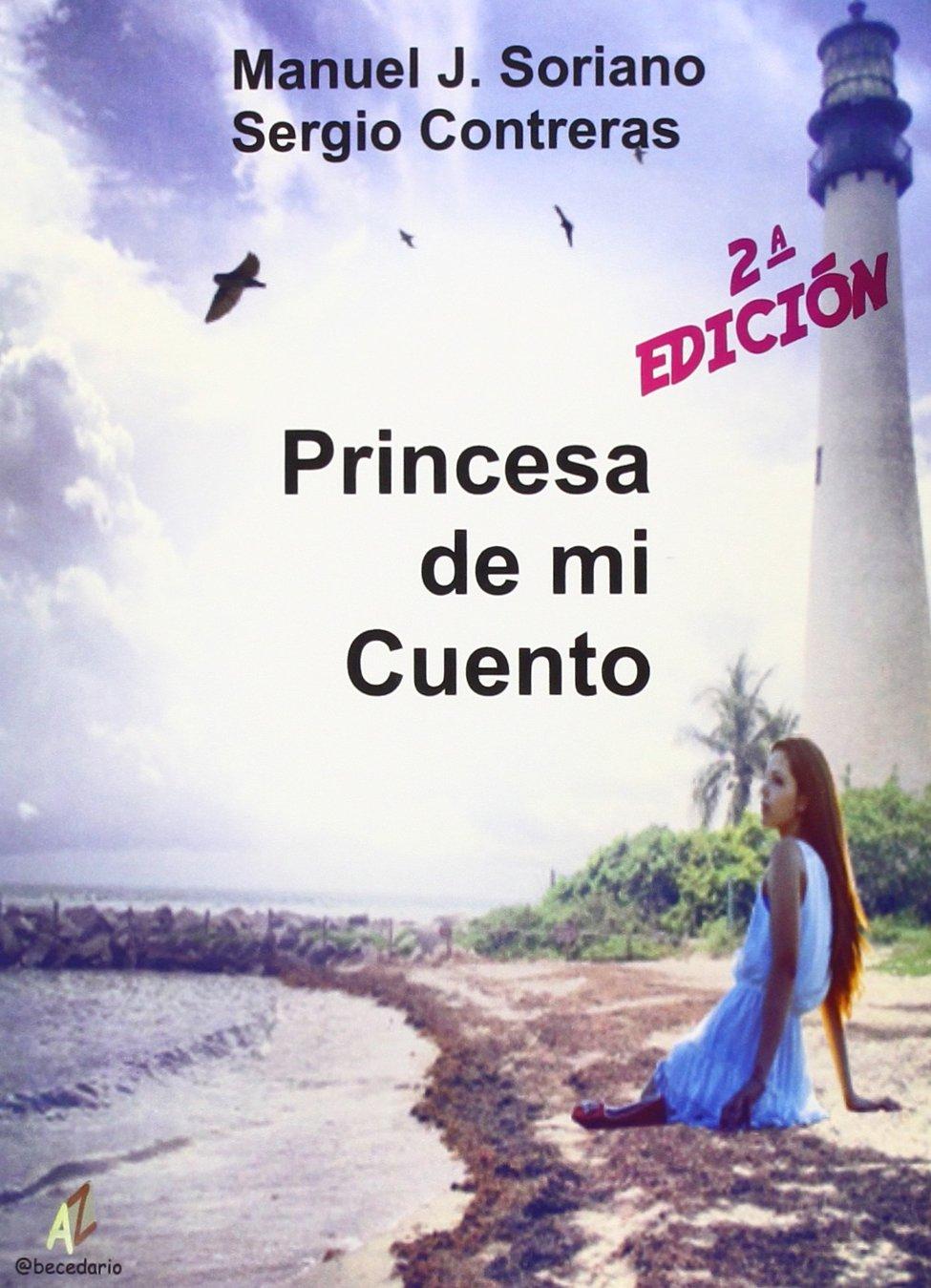 Princesa De Mi Cuento: Amazon.es: Manuel Soriano Pizon, Sergio Contreras: Libros