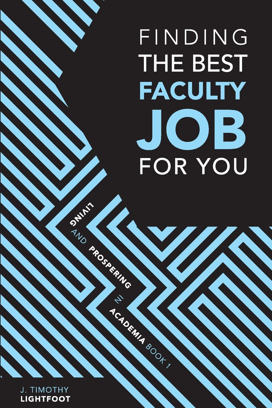 Read Online Finding The Best Faculty Job For You: Living And Prospering In Academia Book 1 pdf epub