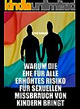 Warum die Ehe für alle erhöhtes Risiko für sexuellen Missbrauch von Kindern bringt