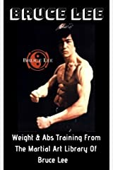 Bruce Lee: Weight & Abs Training From The Martial Art Library Of Bruce Lee Kindle Edition