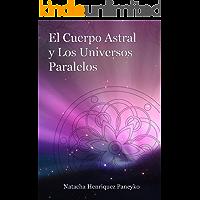 El cuerpo astral y los universos paralelos