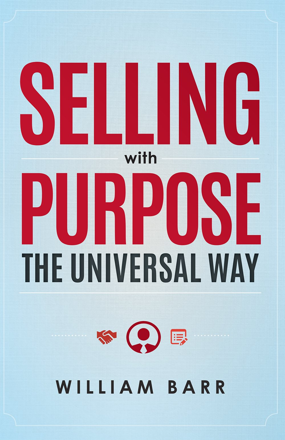 Selling With Purpose: The Universal Way