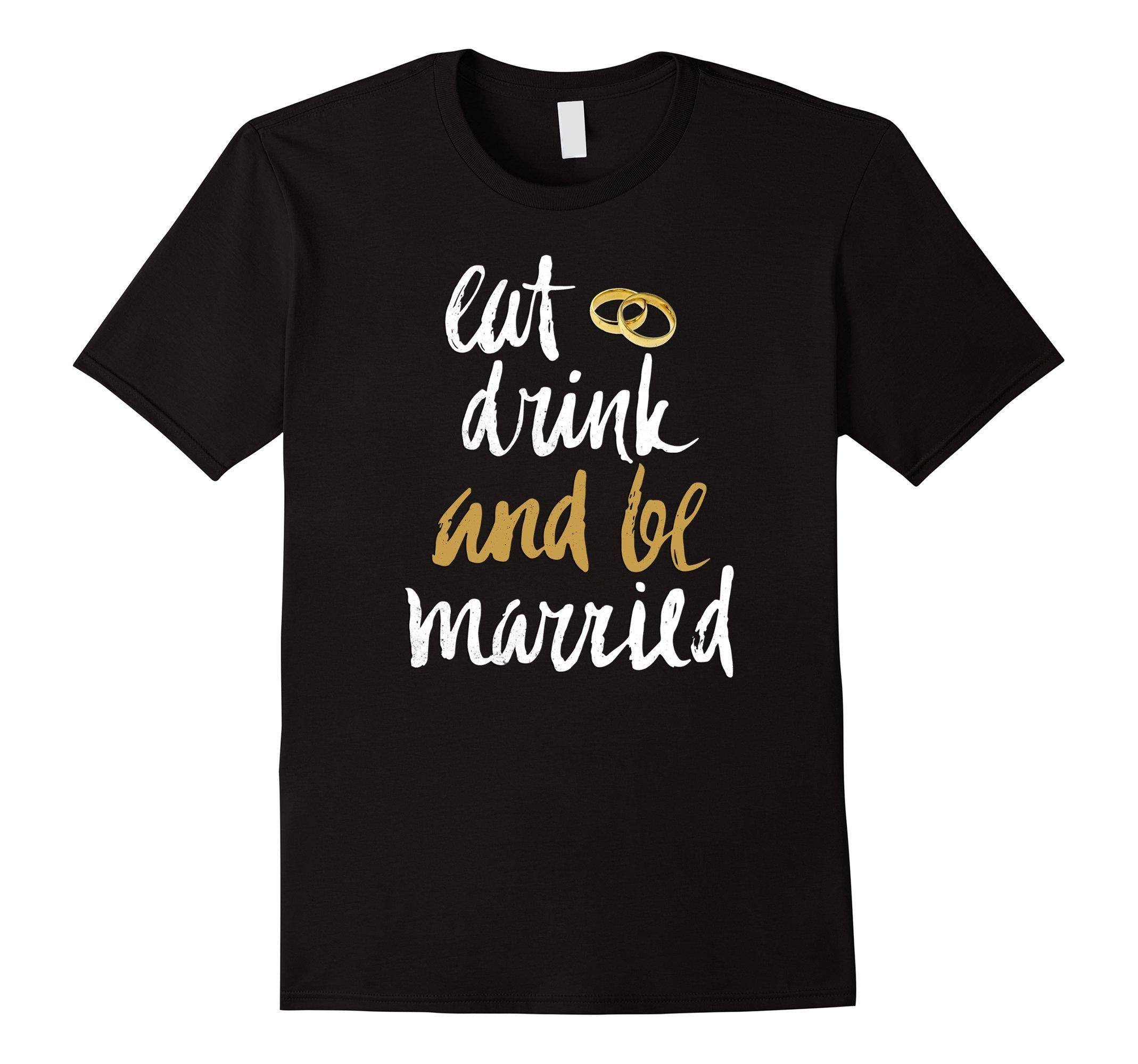 Mens Eat Drink and be Married Wedding T-Shirt XL Black
