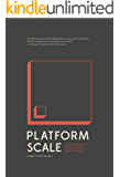 Platform Scale: How an emerging business model helps startups build large empires with minimum investment (English Edition)
