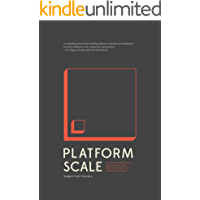 Platform Scale: How an emerging business model helps startups build large empires with minimum investment