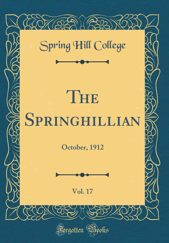 Download The Springhillian, Vol. 17: October, 1912 (Classic Reprint) PDF