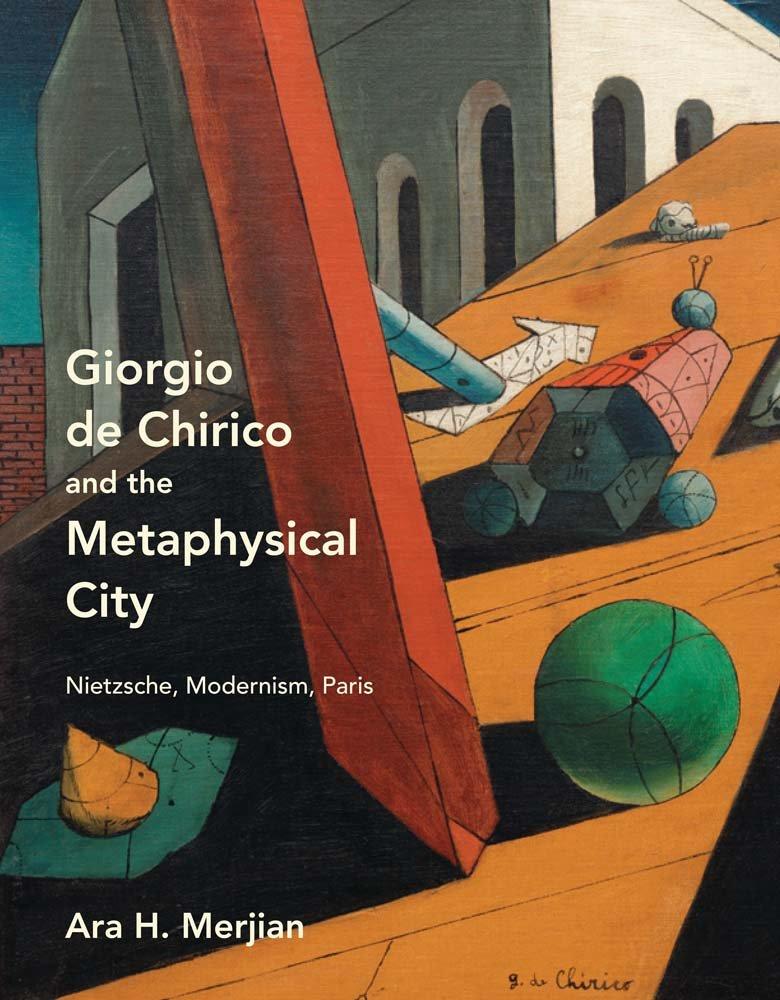 Download Giorgio de Chirico and the Metaphysical City: Nietzsche, Modernism, Paris PDF