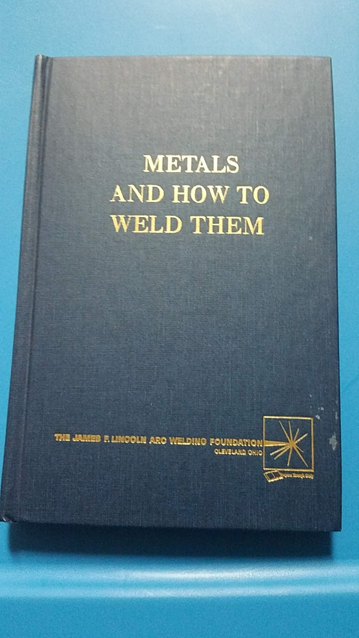 Metals And How To Weld Them T B Jefferson Gorham Woods 9781124121673 Amazon Com Books