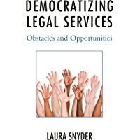 Democratizing Legal Services: Obstacles and Opportunities