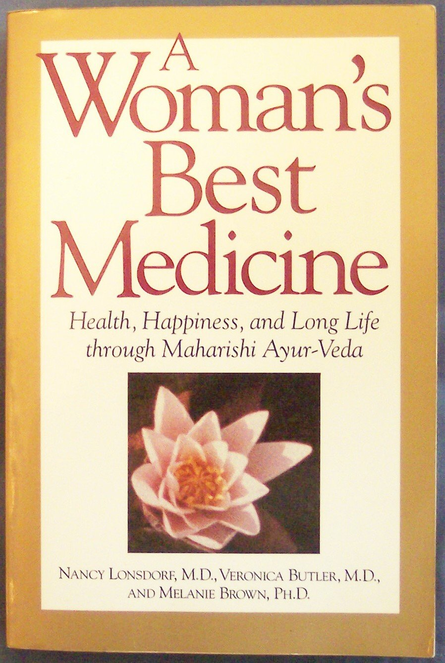 A Woman's Best Medicine - Health, Happiness and Long Life Through Maharishi Ayur-Veda